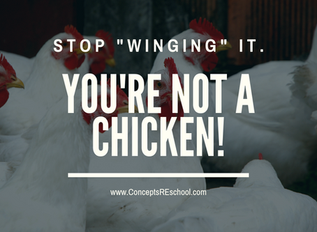 """Stop """"winging"""" it. (You're not a chicken!)"""