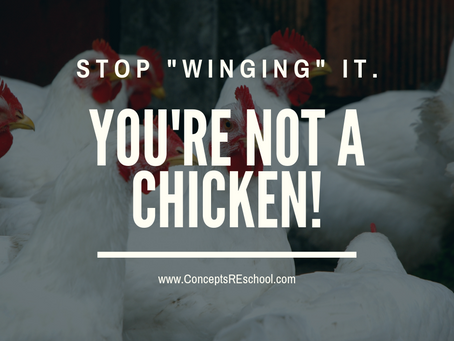 "Stop ""winging"" it. (You're not a chicken!)"