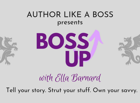 Boss Up & Author Like a Boss With Guest Blogger Ella Barnard