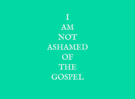 For I Am Not Ashamed