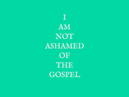 For I Am Not Ashamed