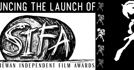 Announcing the Launch of the First Annual Saskatchewan Independent Film Awards (SIFA)