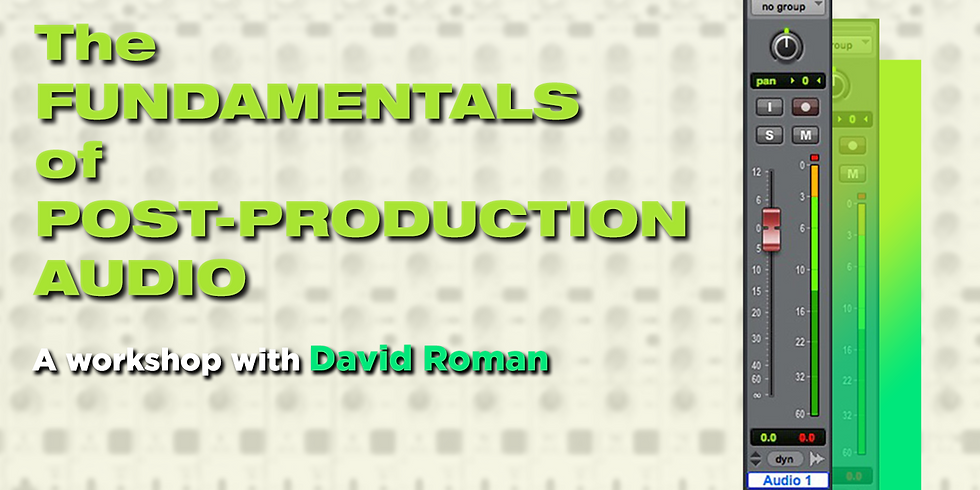 The Fundamentals of Post-Production Audio Workshop