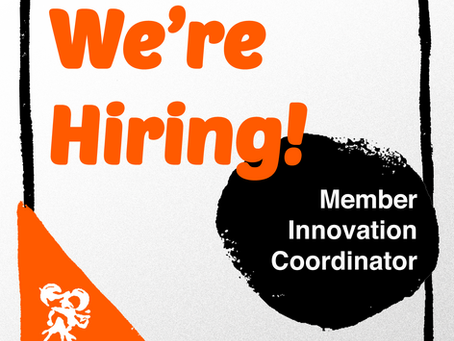 We're Hiring -- Member Innovation Coordinator
