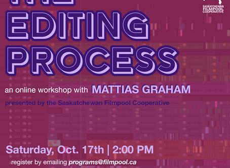 """The Editing Process"" -- An Online Workshop with Mattias Graham"