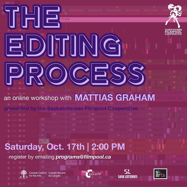 The Editing Process with Mattias Graham