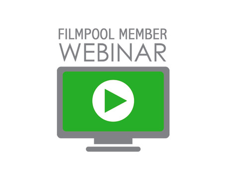 Filmpool Member Webinar – May 6th 11am