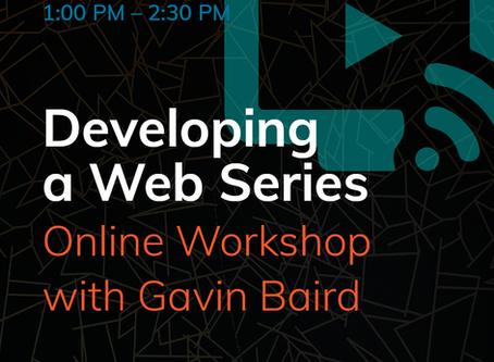 Developing a Web Series: Online Workshop with Gavin Baird