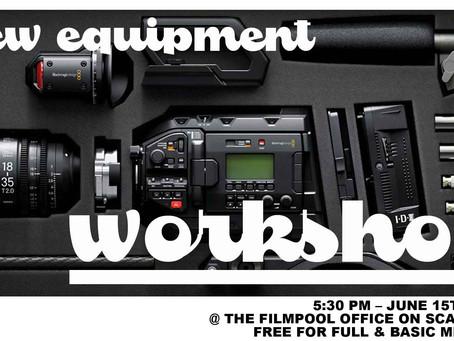 New Equipment Workshop June 15th