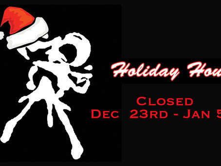 Holiday Hours – Closed Dec 23rd – Jan 5th