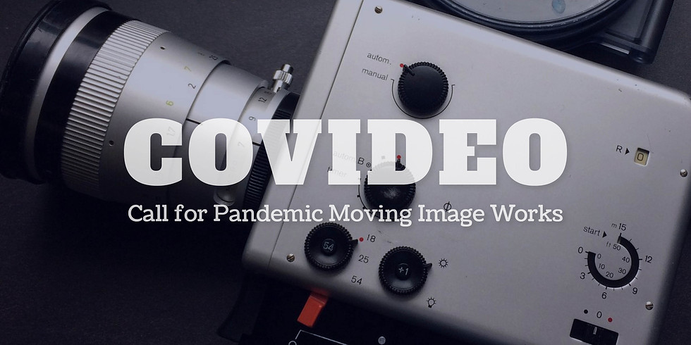 COVIDEO: Call for Pandemic Moving Image Works