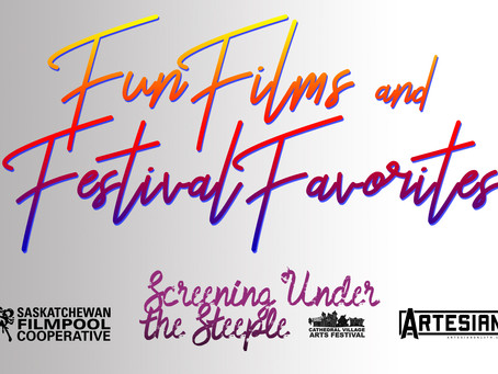 Screening Under the Steeple: Fun Films and Festival Favourites! May 22nd