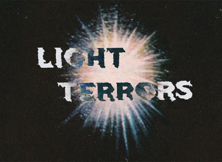 Light Terrors – Friday April 12th, 8pm