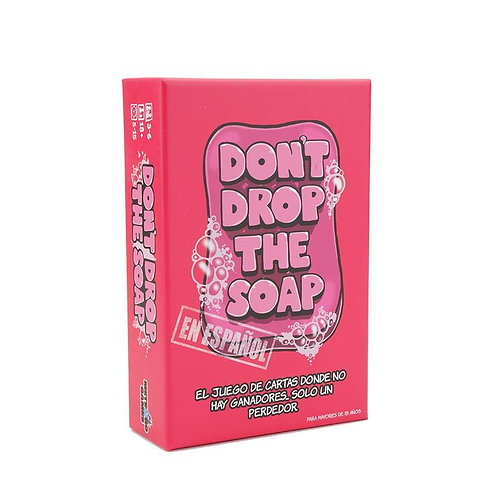 Dont Drop The Soap