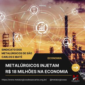 Metalúrgicos injetam R$ 18 milhões na economia