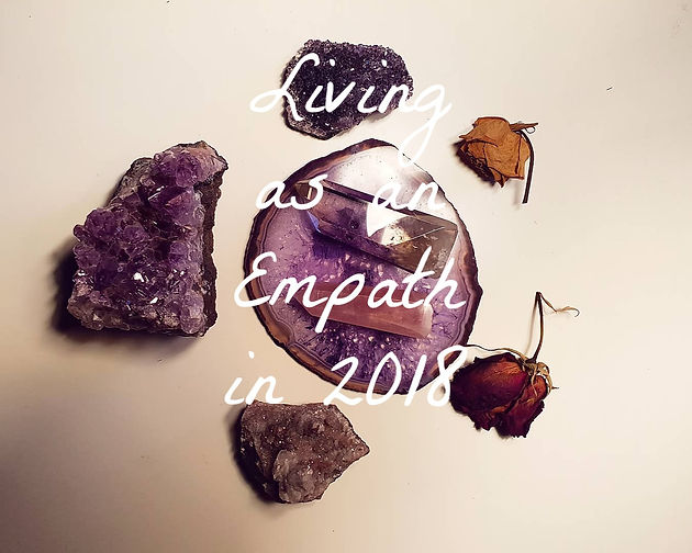 Living as an Empath in 2018