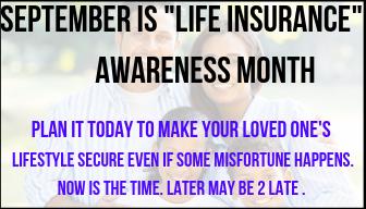 "SEPTEMBER IS ""Life Insurance""  Awareness Month"