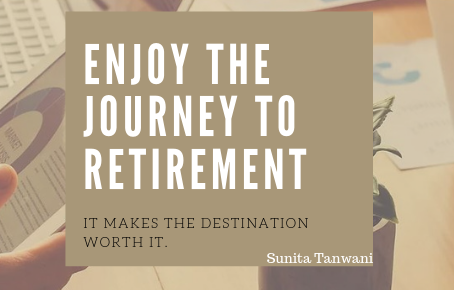 Enjoy the Journey to Retirement