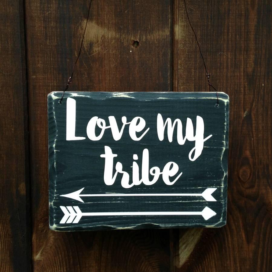 original_love-my-tribe-arrow-handmade-small-sign