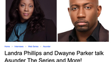 Landra Phillips and Dwayne Parker talk Asunder The Series and More! (EXCLUSIVE with Soap Opera News)