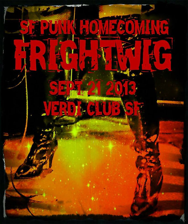 frightwig sf punk homecoming.jpg