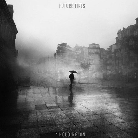 Single Review - Future Fires 'Holding On'