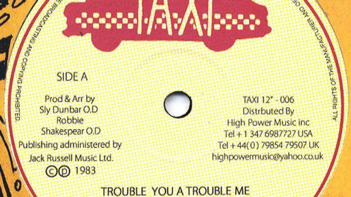 Trouble You A Trouble – Me Ini Kamoze