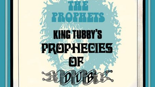 King Tubby's Prophecies Of Dub - The Prophets