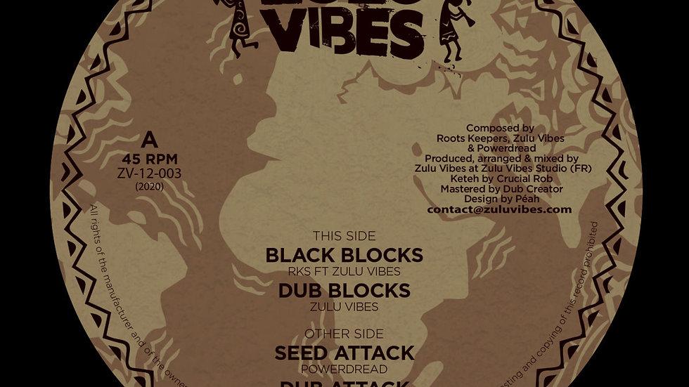 RKSFtZulu Vibes/Power Dread–Black Blocks / Seed Attack