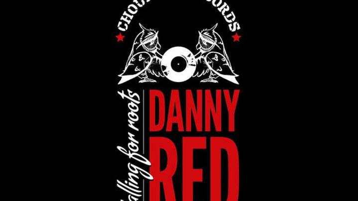 Danny Red - Calling for Roots