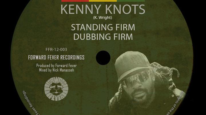 Kenny Knots,Idren Natural,Forward Fever–Standing Firm / Meditate