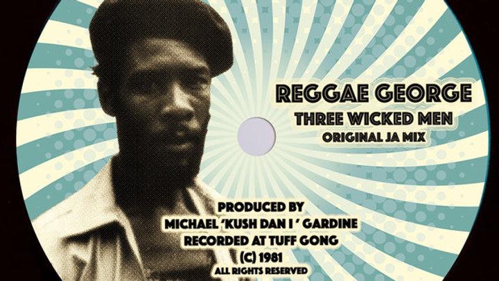 Reggae George–Three Wicked Men