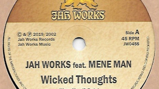 Wicked Thoughts - Jah WorksFeat.Mene Man