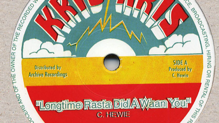 Christopher Hewie–Longtime Rasta Did A Waan You