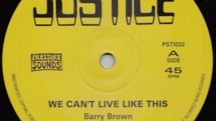 Barry Brown ‎– We Can't Live Like This / From Creation I Man There