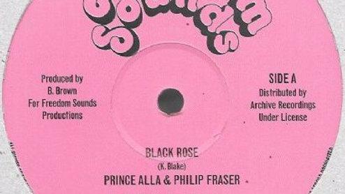 Prince Alla&Phillip Fraser–Black Rose
