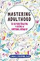 mastering adulthood.jpg