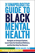 the unapologetic guide to black mental h