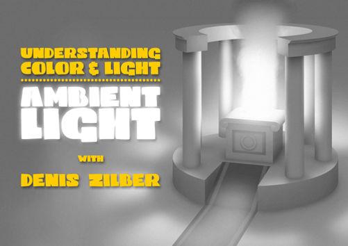 Understanding Color & Light I: Ambient Light