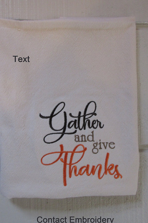 Embroidered kitchen tea towel Gather and give Thanks NO TRIM