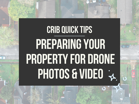 CRIB QUICK TIPS: Preparing Your Property for Drone Photos & Video