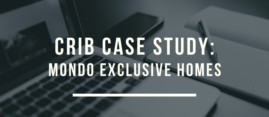 Crib Case Study: Mondo Exclusive Homes