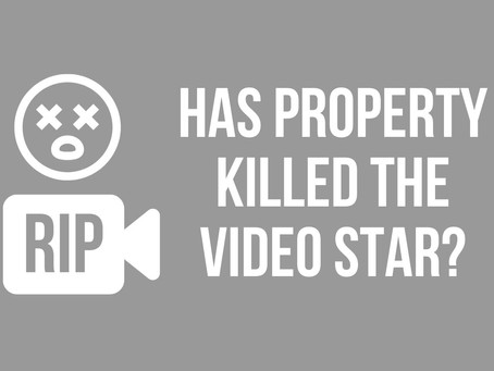 Has property killed the video star?