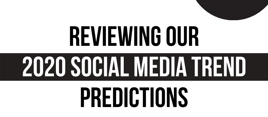 Did our social media trend predictions of 2020 come true?