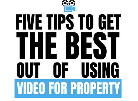 5 Tips to get the best out of using Video for Property