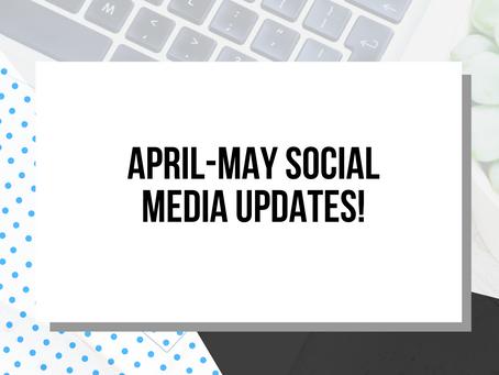 April - May Social Media Update