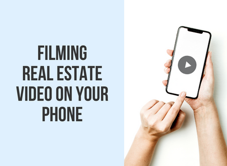 Filming Real Estate Video on Your Phone