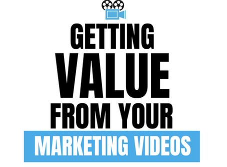 Getting Value from your Videos