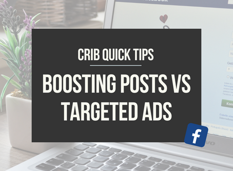 CRIB QUICK TIPS: Boosting Posts vs Targeted Ads
