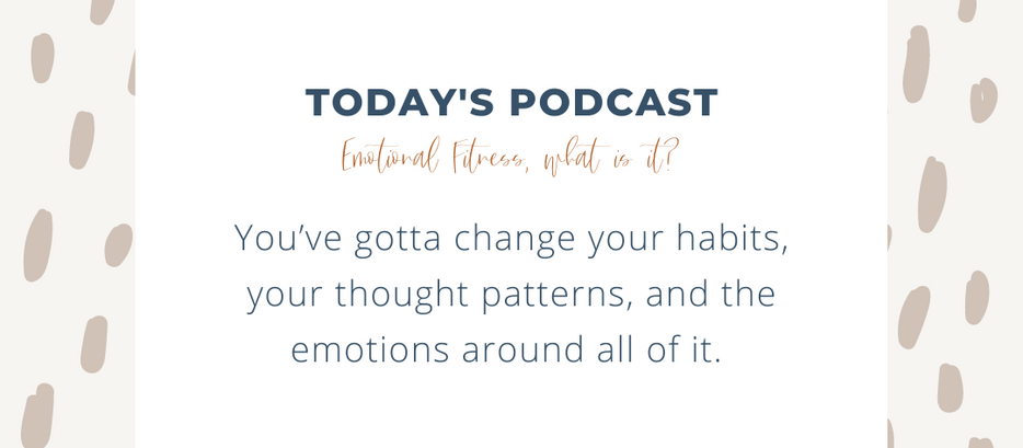 What is Emotional Fitness? | Braving the Mountain podcast